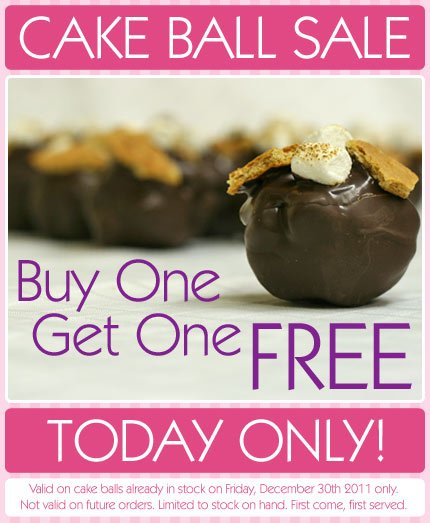 Buy one get one free cake ball FREE. Today Only!